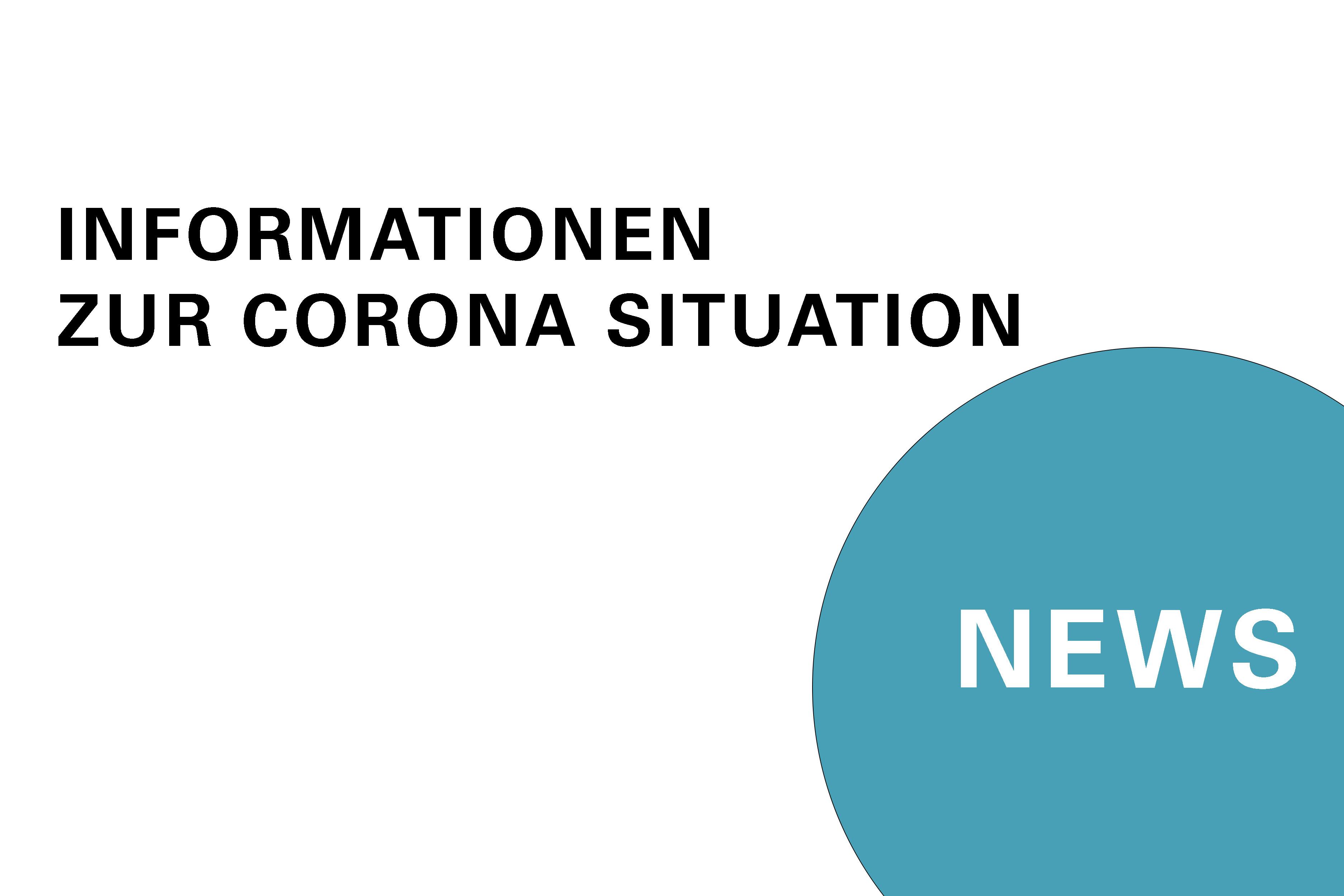 Information zur Corona Situation